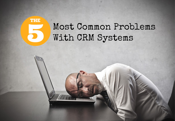 sales common problems with crm systems